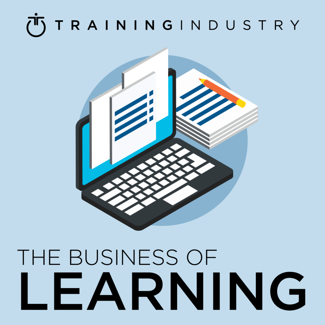 The Business of Learning: The Training Industry Podcast