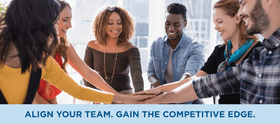 Align Your Team. Gain the Competitive Edge
